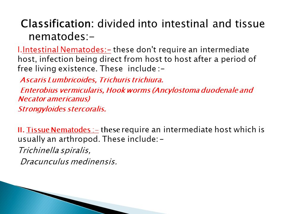 Classification: divided into intestinal and tissue nematodes:-