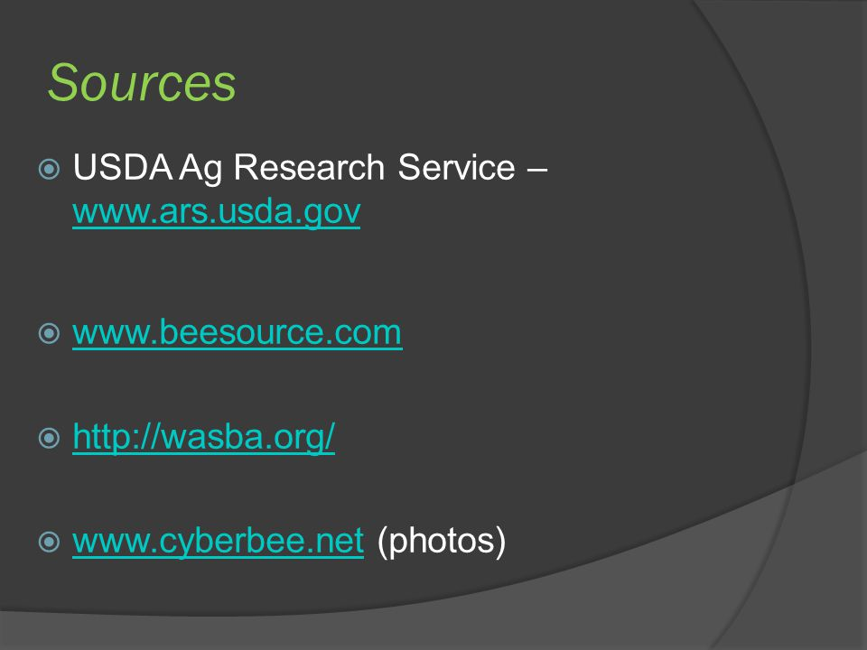 Sources USDA Ag Research Service – www.ars.usda.gov www.beesource.com
