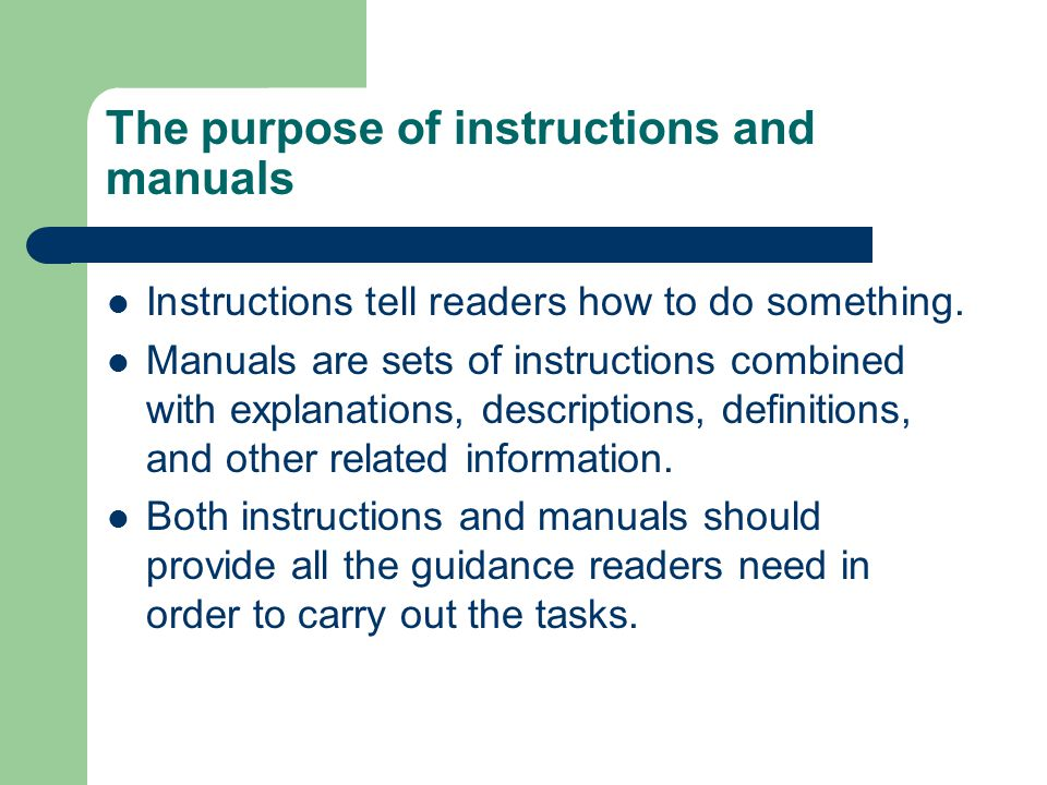 The purpose of instructions and manuals