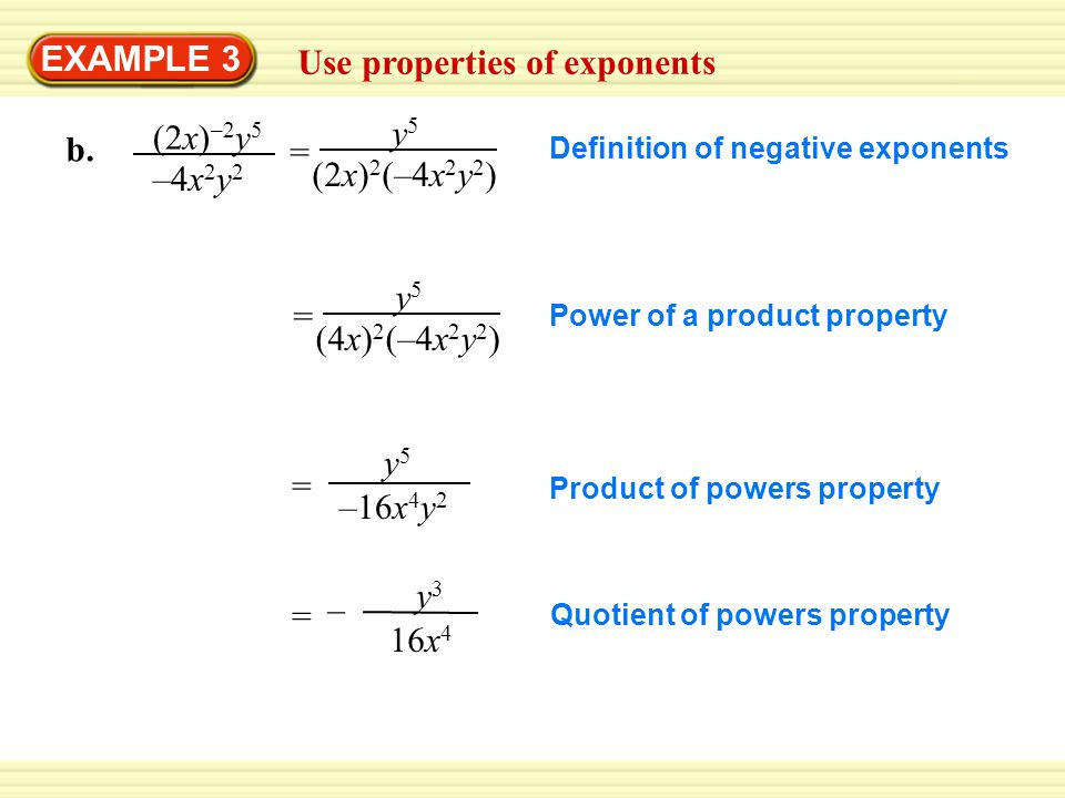 Use properties of exponents