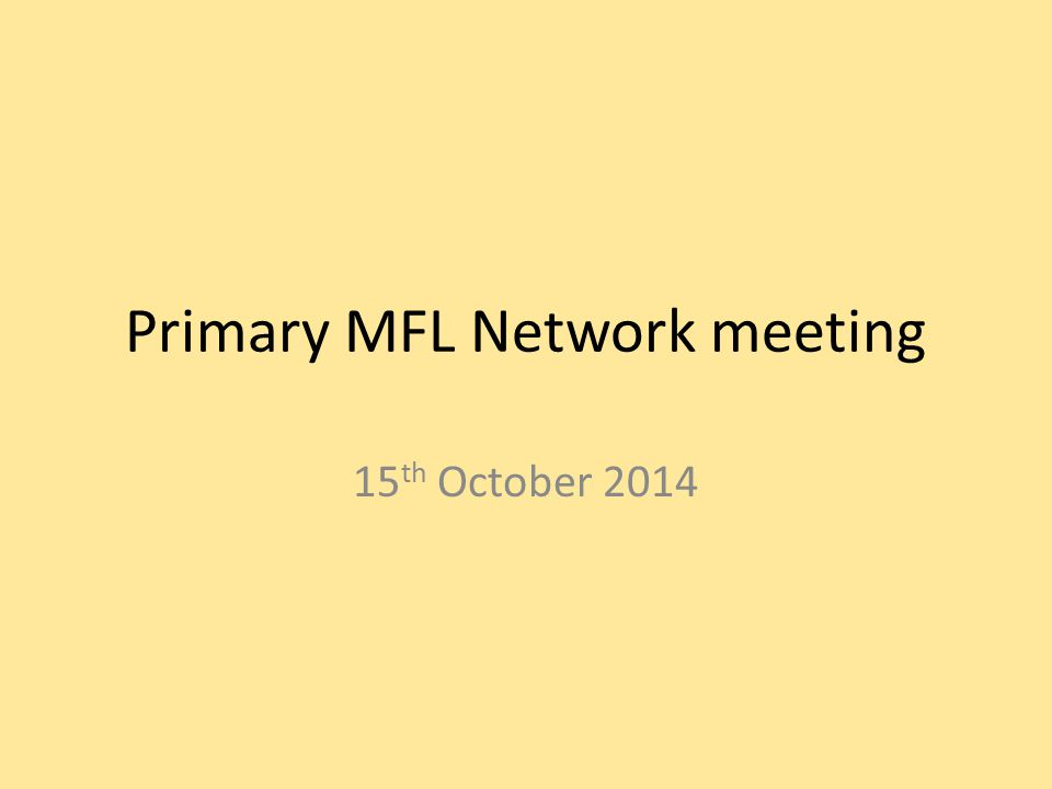 Primary MFL Network meeting