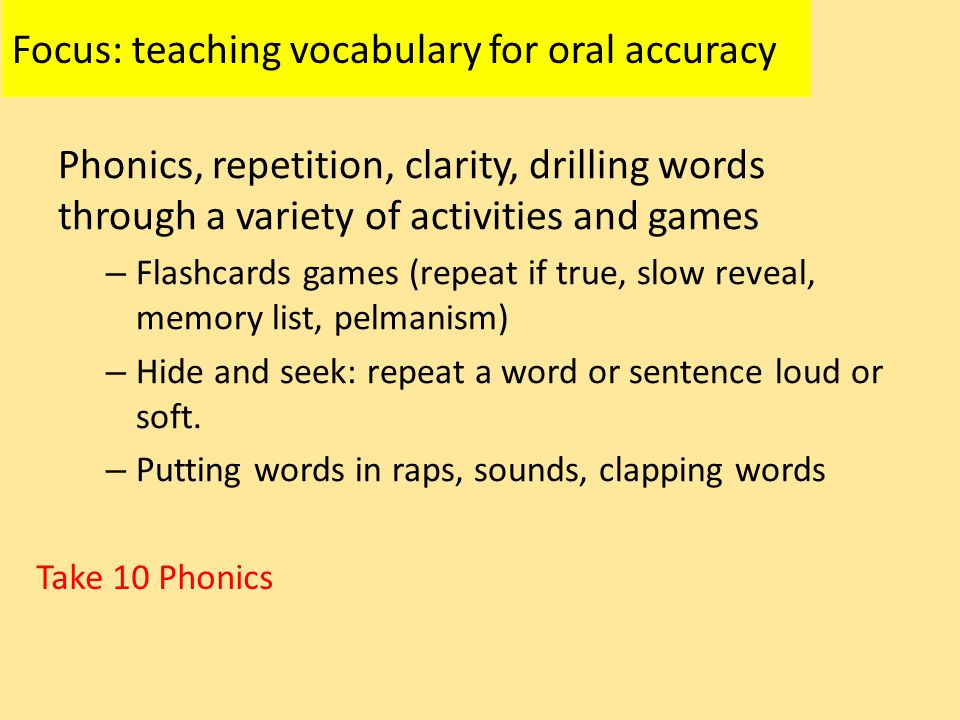 Focus: teaching vocabulary for oral accuracy