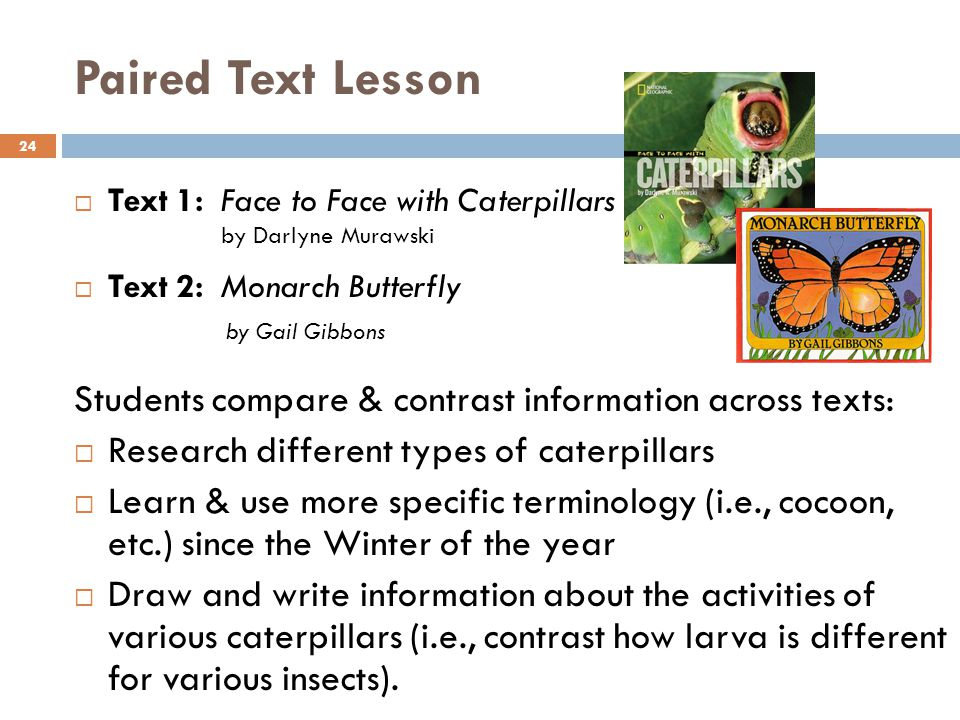 Paired Text Lesson Text 1: Face to Face with Caterpillars. by Darlyne Murawski. Text 2: Monarch Butterfly.