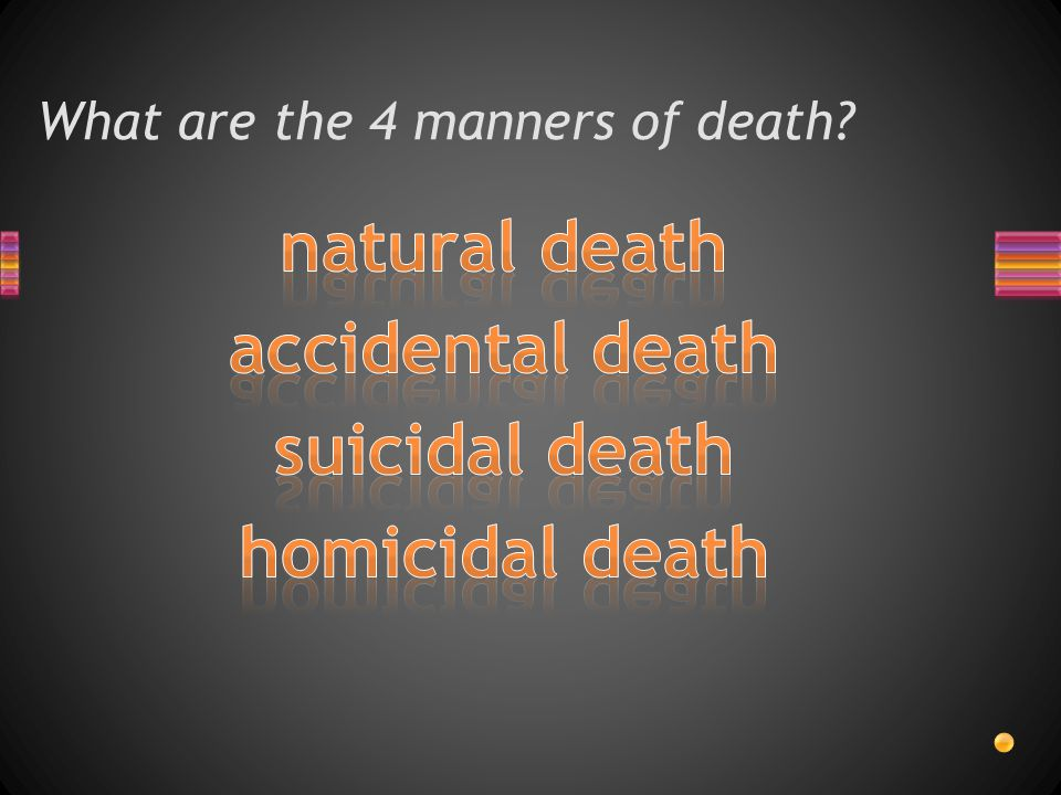 What are the 4 manners of death