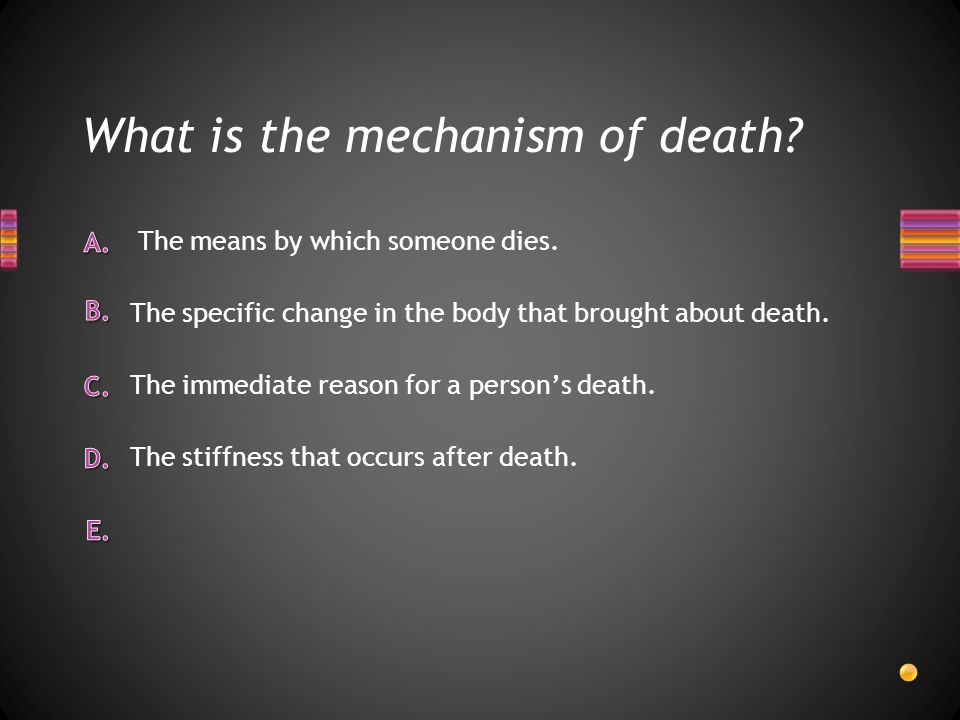 What is the mechanism of death