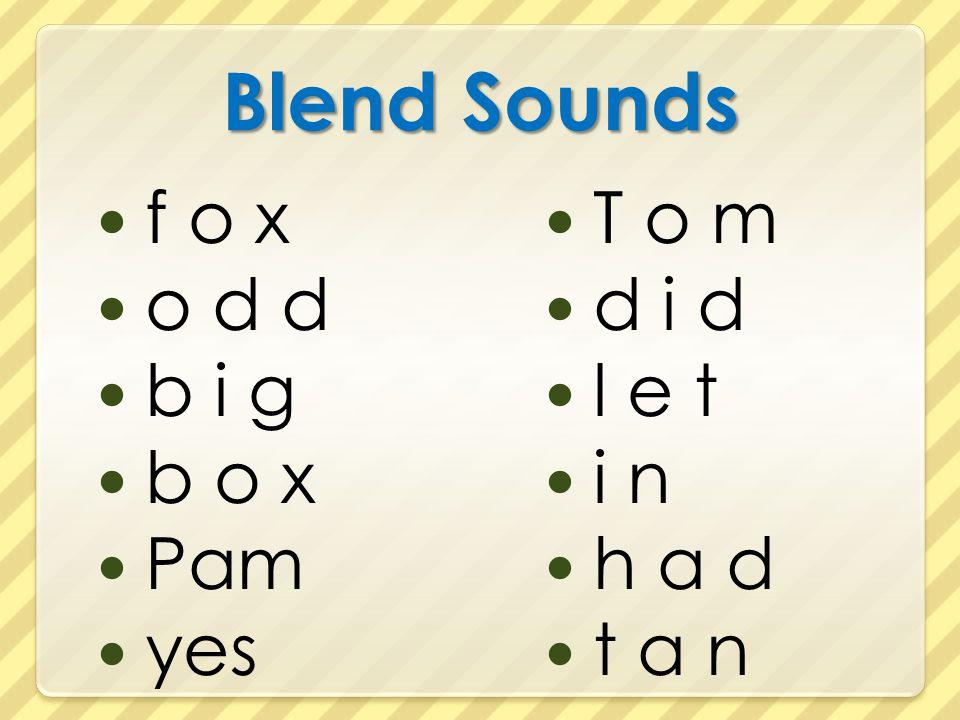 Blend Sounds f o x o d d b i g b o x Pam yes T o m d i d l e t i n