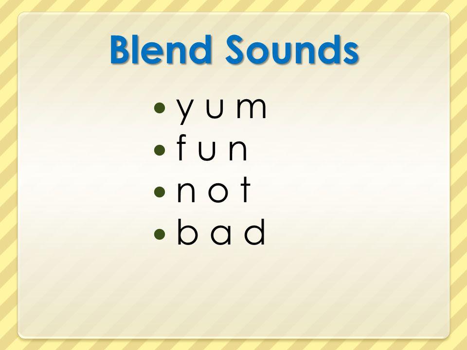 Blend Sounds y u m f u n n o t b a d
