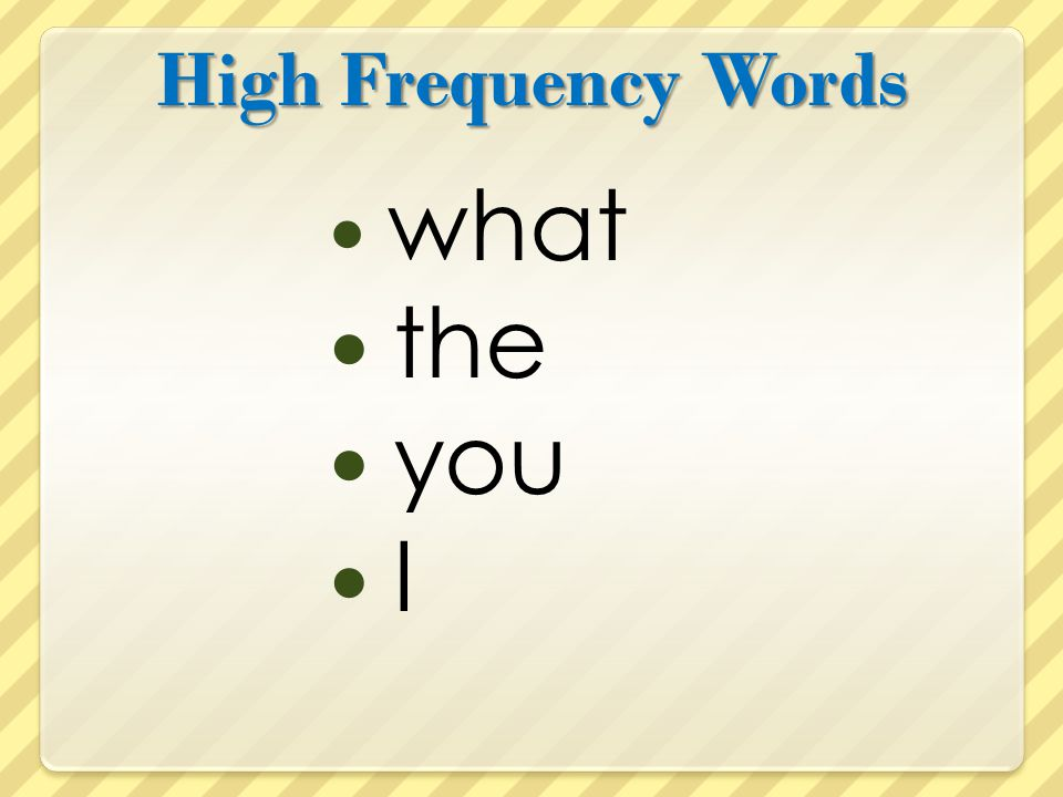 High Frequency Words what the you I