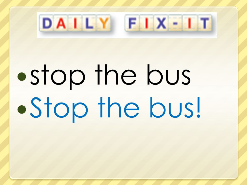 stop the bus Stop the bus!