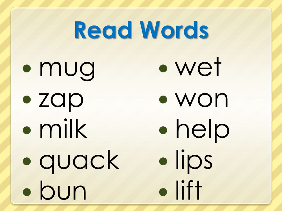 Read Words mug zap milk quack bun wet won help lips lift