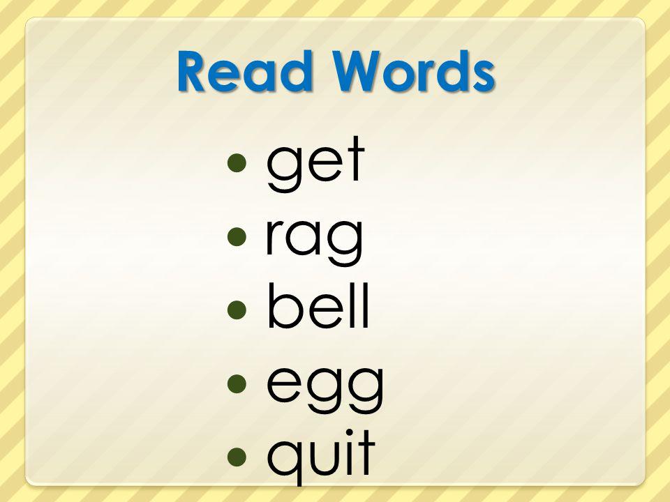 Read Words get rag bell egg quit