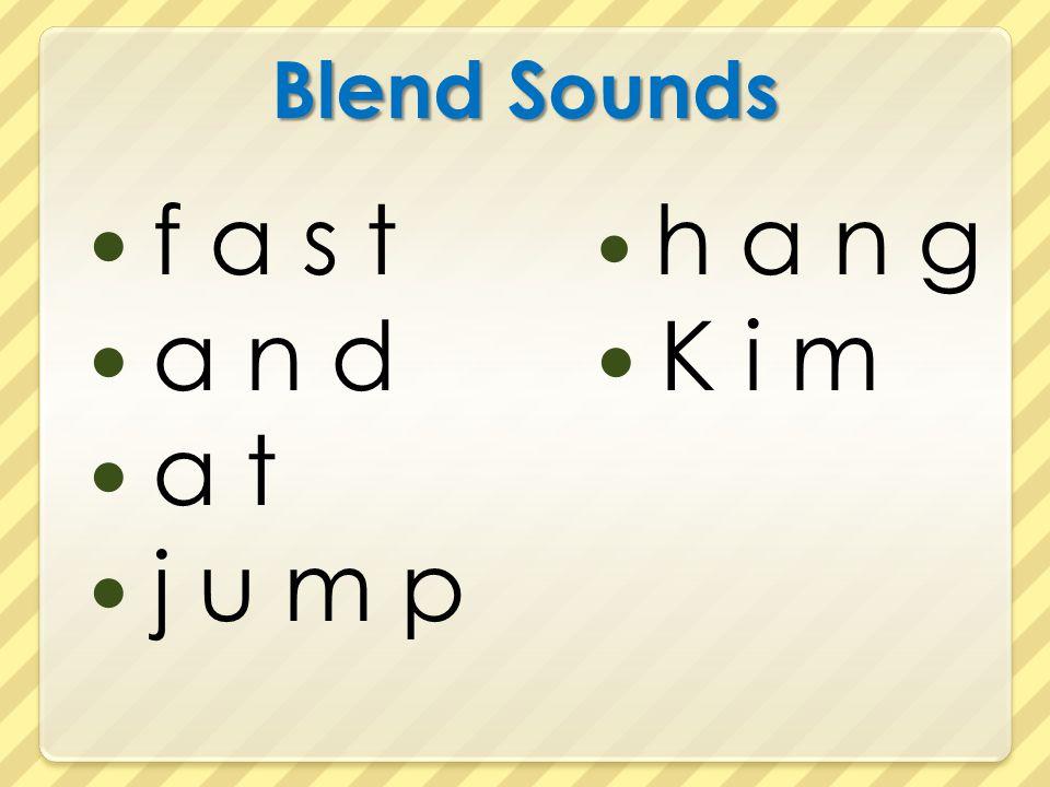 Blend Sounds f a s t a n d a t j u m p h a n g K i m