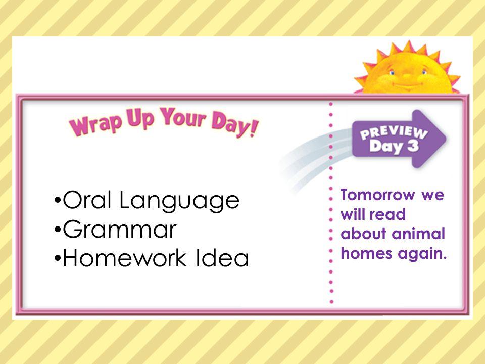 Oral Language Oral Language Grammar Grammar Homework Homework Idea