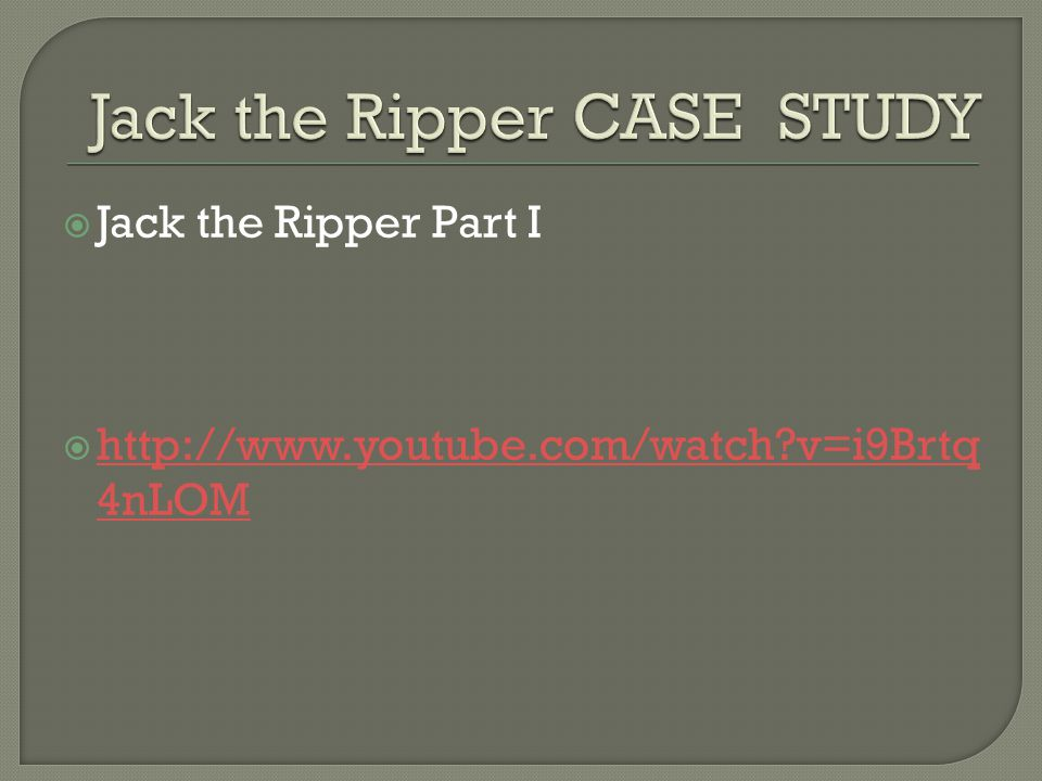 Jack the Ripper CASE STUDY