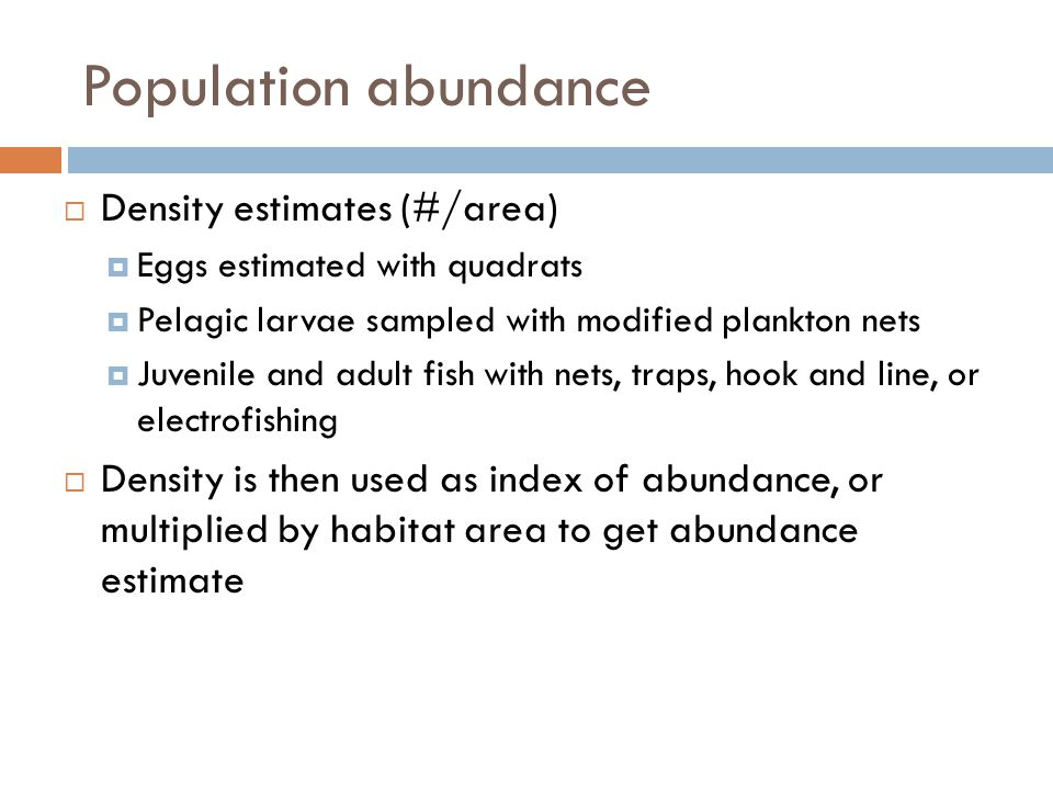 Population abundance Density estimates (#/area)