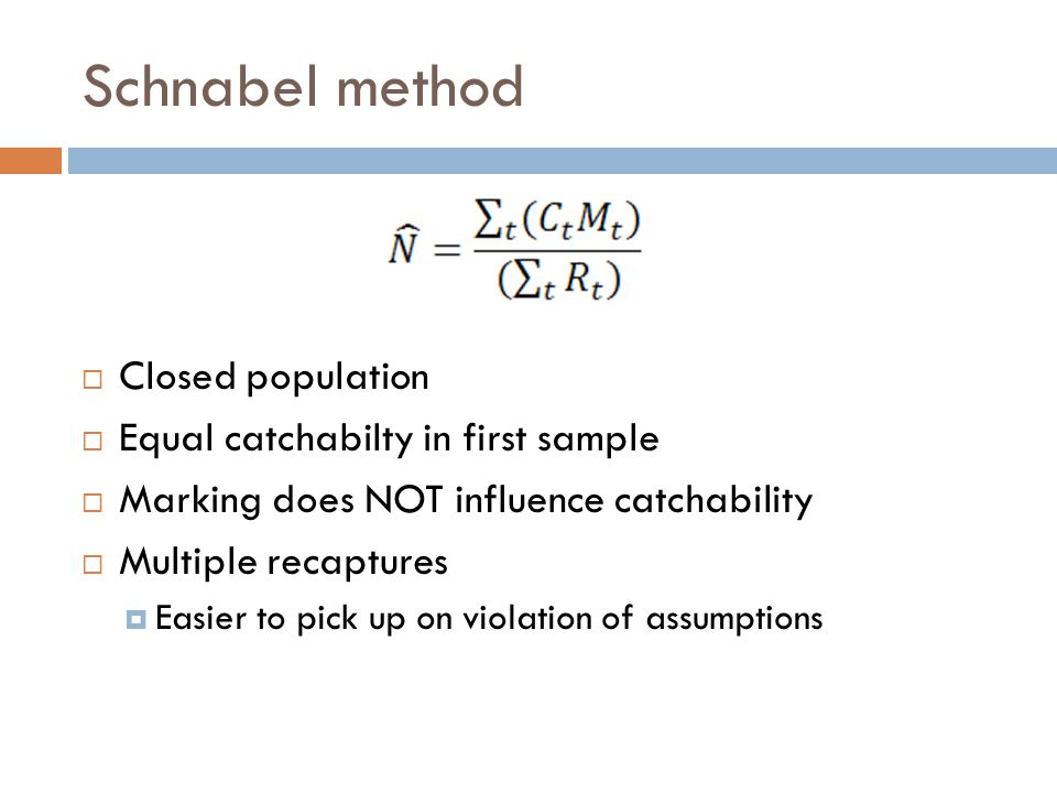 Schnabel method Closed population Equal catchabilty in first sample