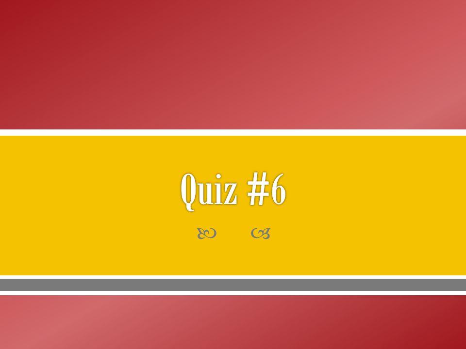 Quiz #6