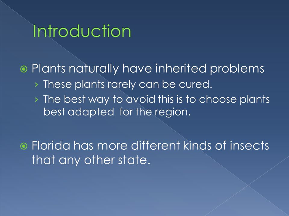 Introduction Plants naturally have inherited problems