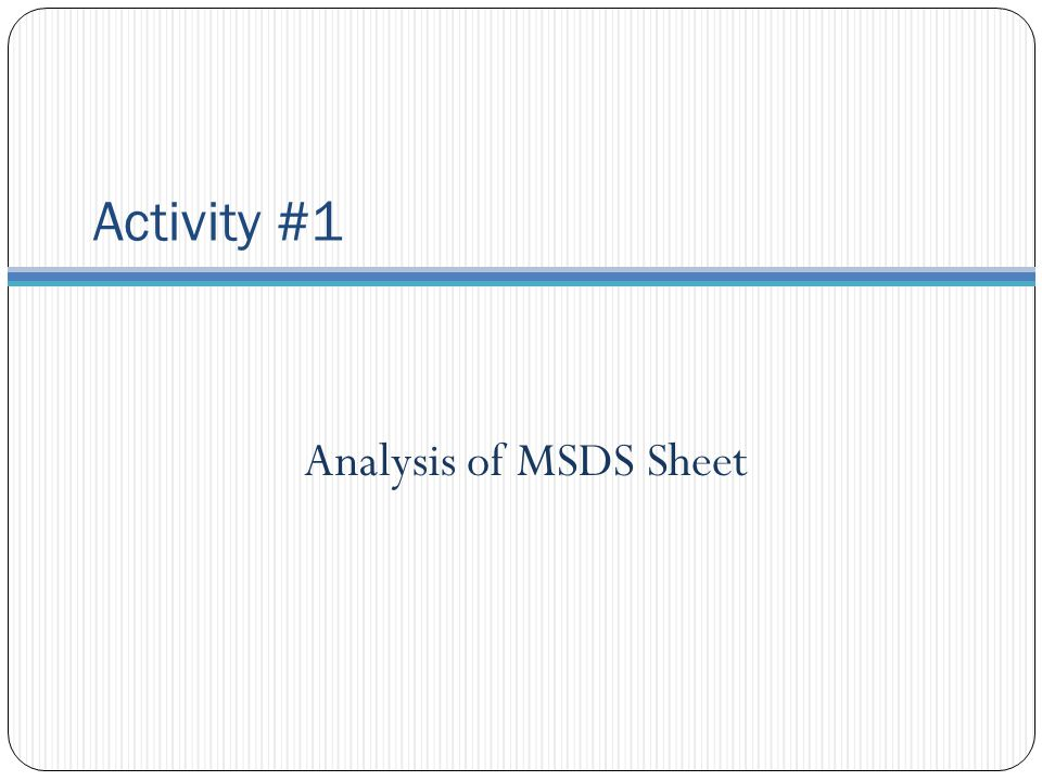 Activity #1 Analysis of MSDS Sheet