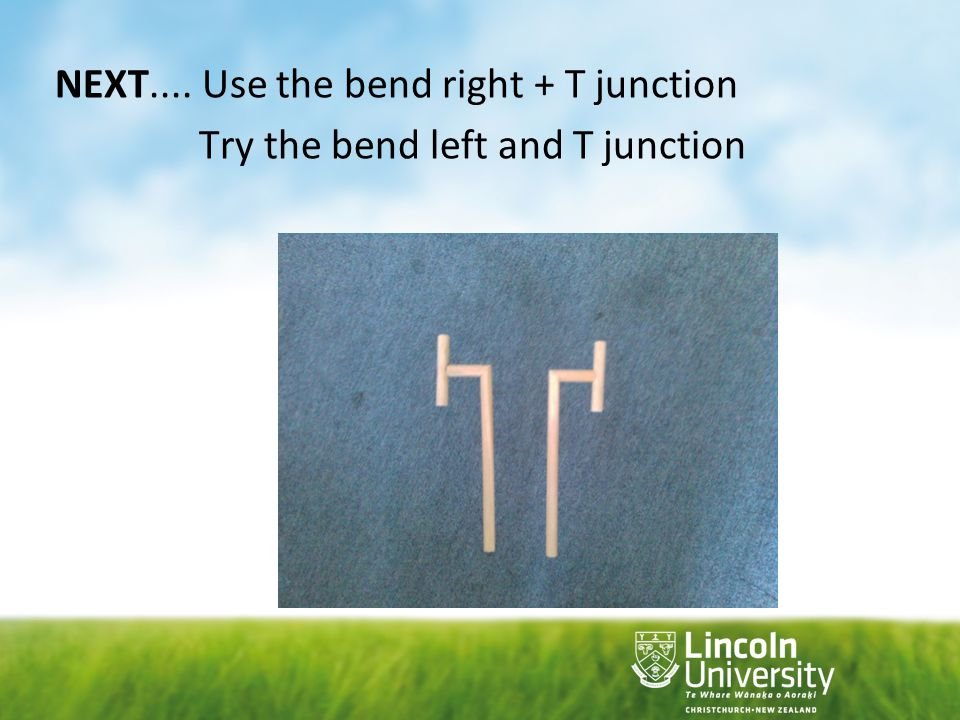 NEXT.... Use the bend right + T junction