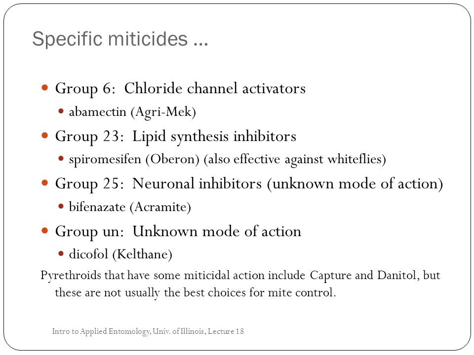 Specific miticides … Group 6: Chloride channel activators