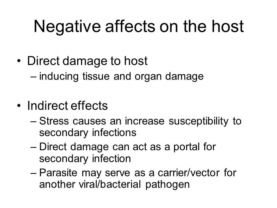 Negative affects on the host