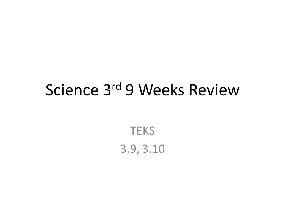 Science 3rd 9 Weeks Review