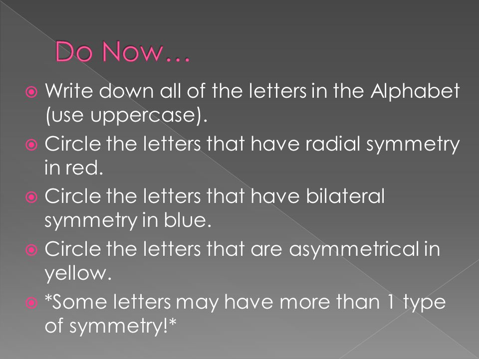 Do Now… Write down all of the letters in the Alphabet (use uppercase).