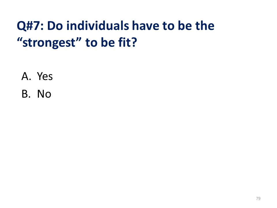 Q#7: Do individuals have to be the strongest to be fit