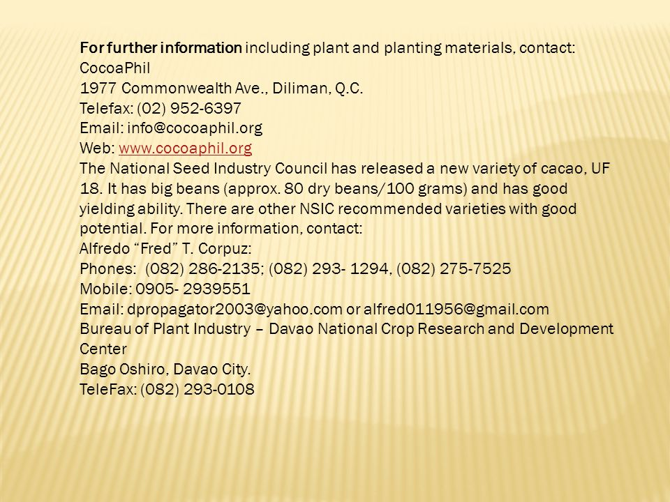 For further information including plant and planting materials, contact: