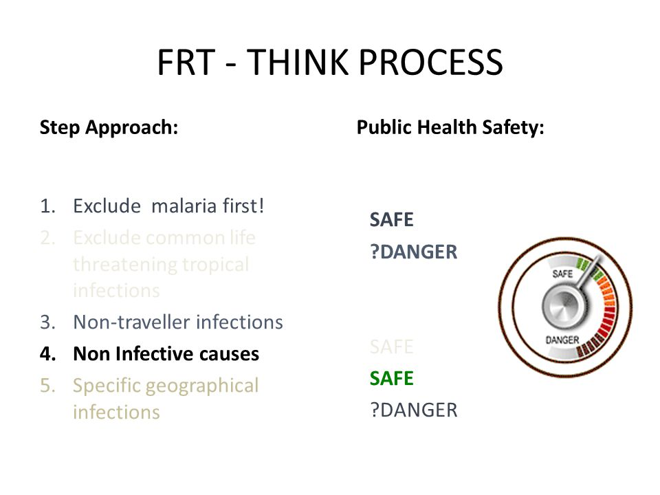 FRT - THINK PROCESS Step Approach: Public Health Safety: