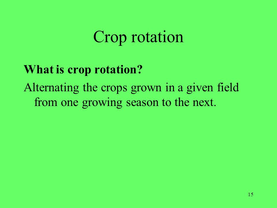 Crop rotation What is crop rotation