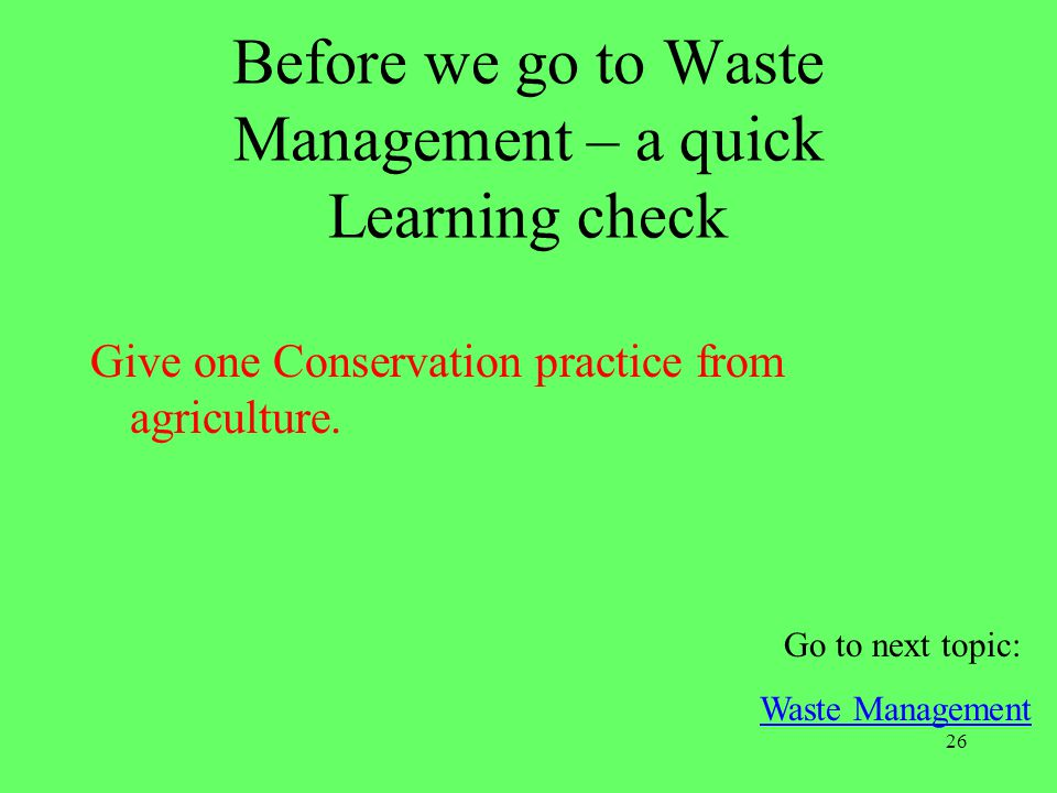 Before we go to Waste Management – a quick Learning check
