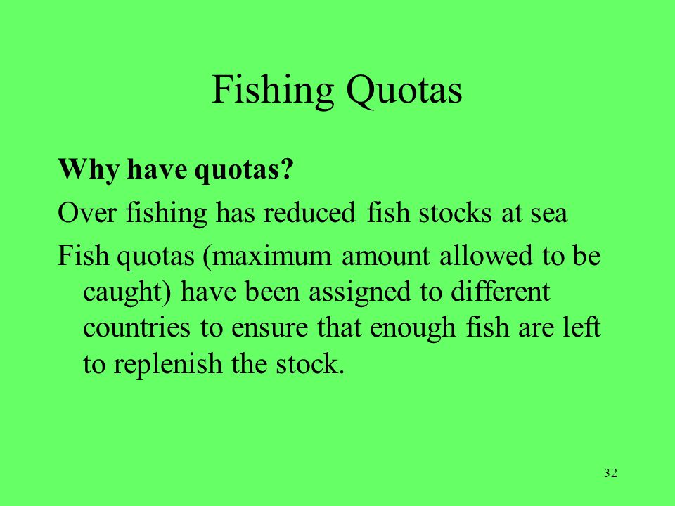 Fishing Quotas Why have quotas