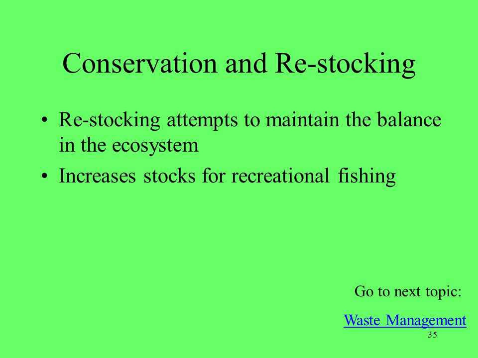 Conservation and Re-stocking