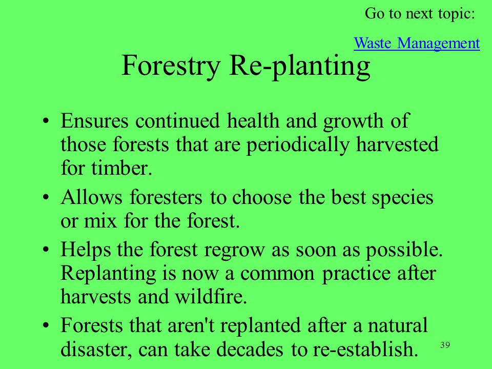 Go to next topic: Waste Management. Forestry Re-planting.