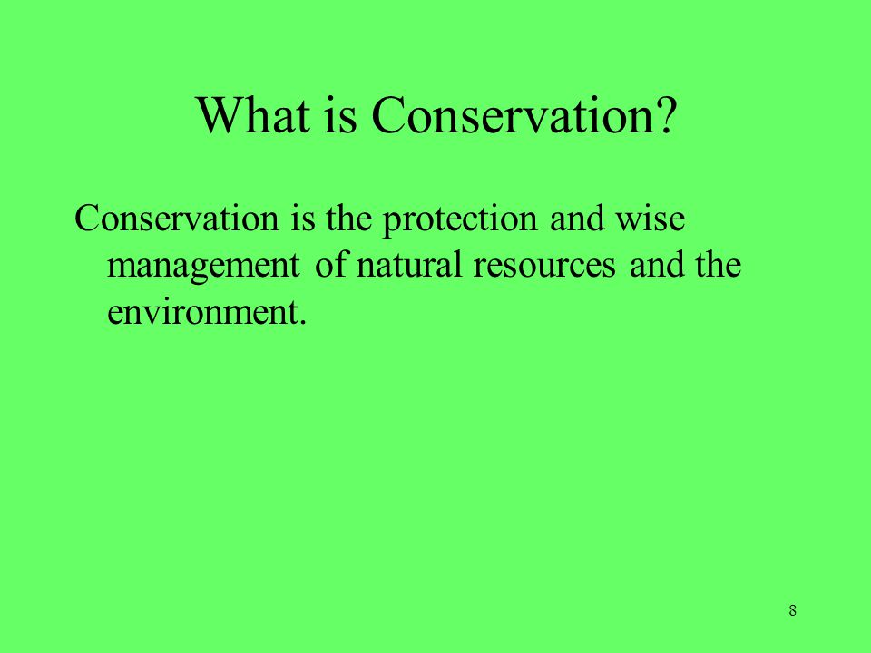 What is Conservation.