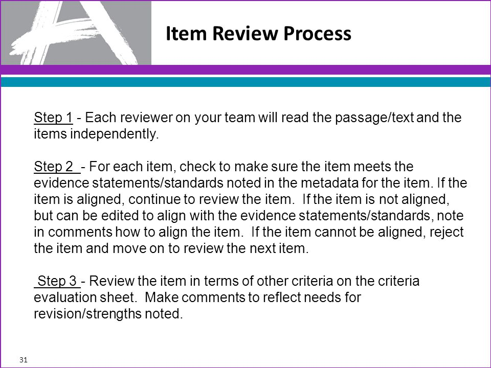 Item Review Process Step 1 - Each reviewer on your team will read the passage/text and the items independently.