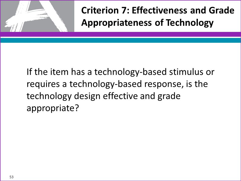 Criterion 7: Effectiveness and Grade Appropriateness of Technology