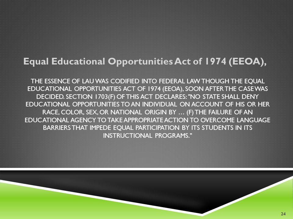 Equal Educational Opportunities Act of 1974 (EEOA),