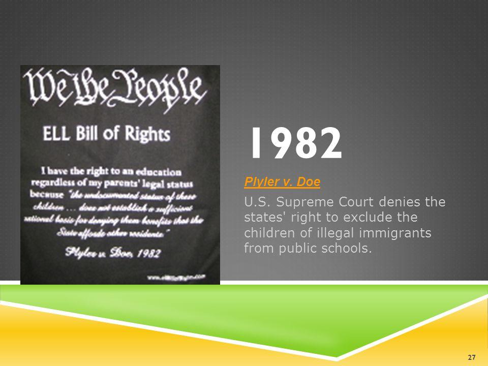 1982 Plyler v. Doe. U.S.