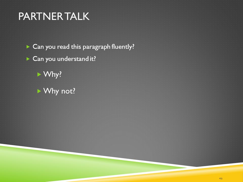 Partner Talk Why Why not Can you read this paragraph fluently