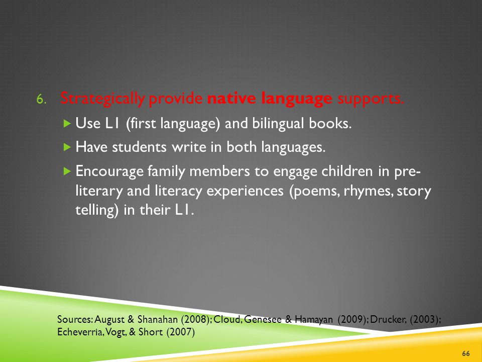 Strategically provide native language supports.