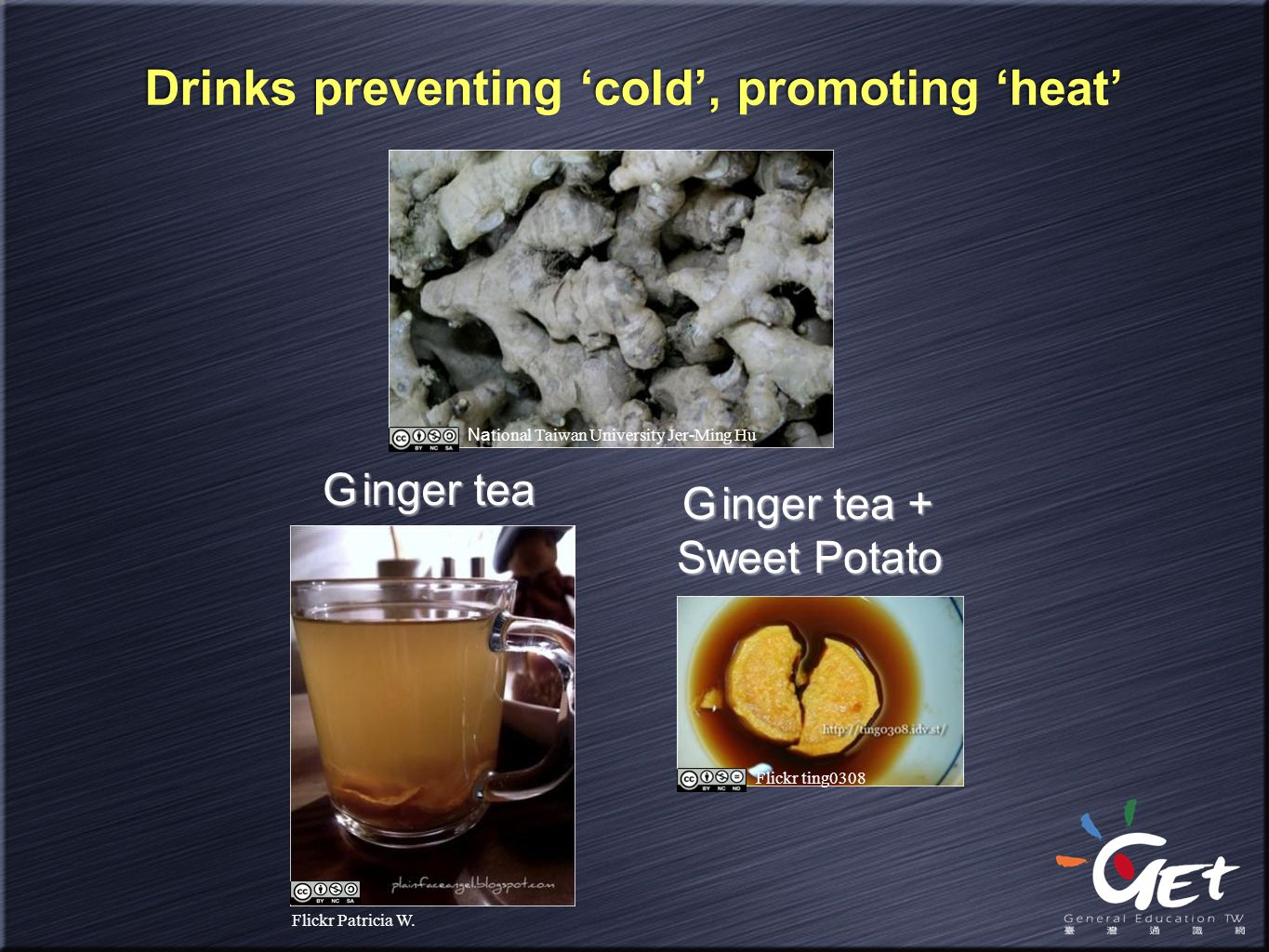 Drinks preventing 'cold', promoting 'heat'