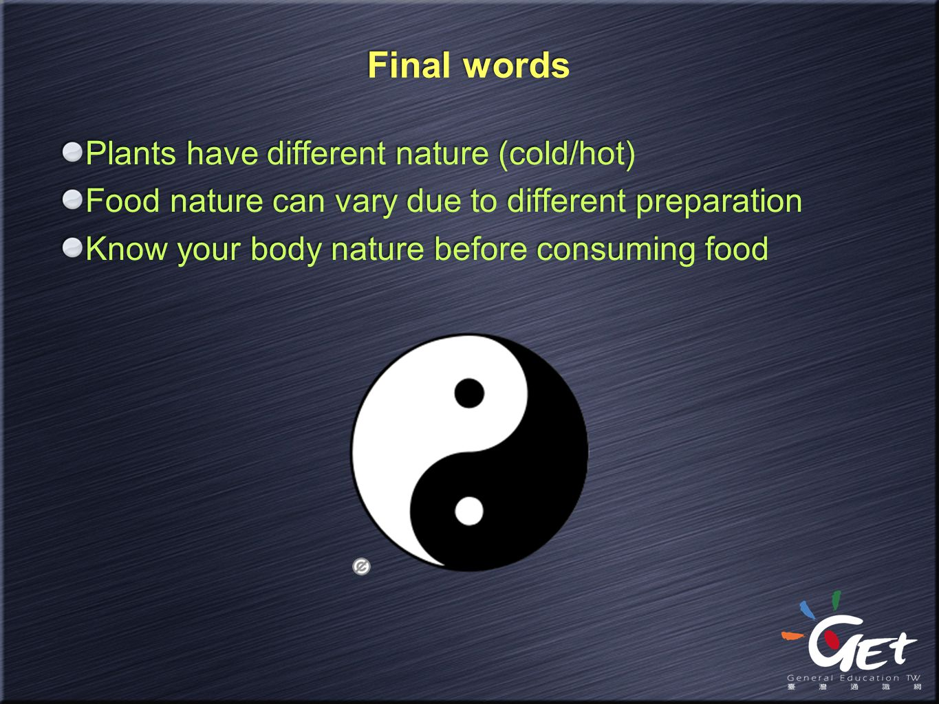 Final words Plants have different nature (cold/hot)