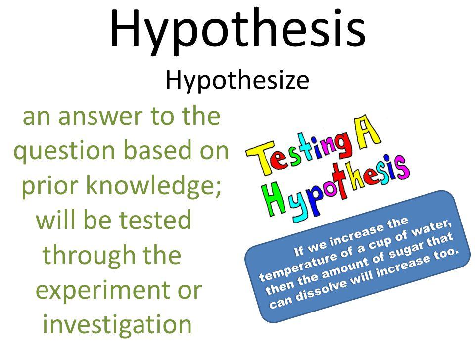 Hypothesis Hypothesize