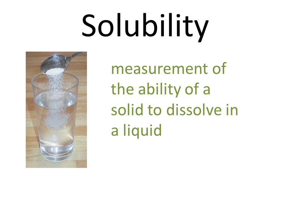 Solubility measurement of the ability of a solid to dissolve in a liquid