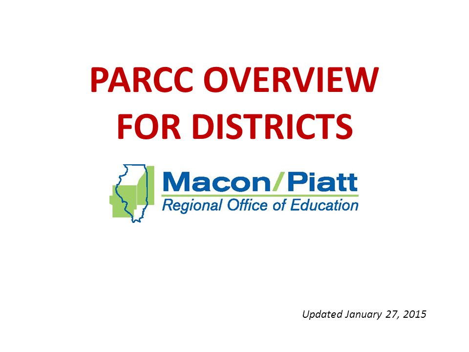 PARCC OVERVIEW FOR DISTRICTS