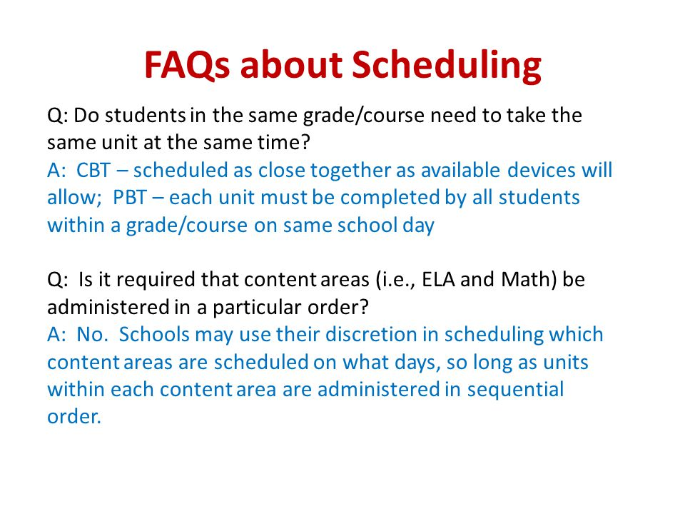 FAQs about Scheduling Q: Do students in the same grade/course need to take the same unit at the same time