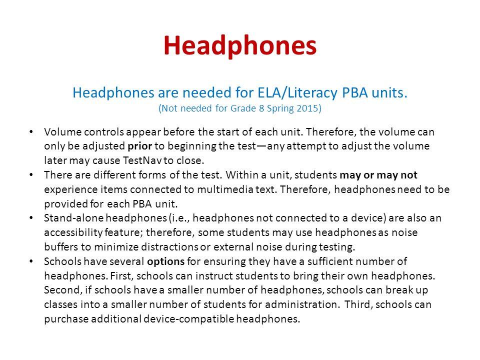 Headphones Headphones are needed for ELA/Literacy PBA units.